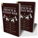 Narratives of the French and Indian War: 4—Captain Orme's Journal, Royal Navy Officer's Journal, George Croghan's Statement, French and Indian Cruelty, Recollections of an Old Soldier the Life of Captain David Perry, Luke Gridley's Diary of 1757