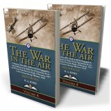 The War in the Air: Volume 4—A History of the RFC, RAF & RNAS Engaged in Anti-Submarine & Other Naval Operations & on the Western Front from the Battle of Messines, 1917 to the German Spring Offensive, 1918