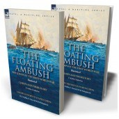 The Floating Ambush: the Q ships of the First World War—Q-Ships and Their Story with a Short History of Startin's Pets