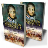 Letters from the Peninsula 1808-1812: the Correspondence of an Anglo-Portuguese Staff Officer During His Service in the Peninsular War