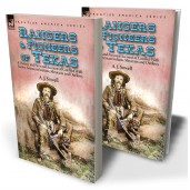 Rangers and Pioneers of Texas: a History and Personal Account of Conflict with Native-American Indians, Mexicans and Outlaws
