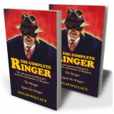 The Complete Ringer: the Adventures of Fiction's Nemesis and Master of Disguise—The Ringer & Again the Ringer