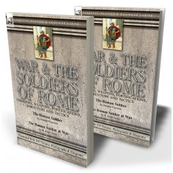 War & the Soldiers of Rome: Uniforms, Weapons, Fortifications, Structure and Tactics—The Roman Soldier by Amédée Forestier & The Roman Soldier at War by H. Stuart Jones