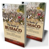 The Battle of Bussaco 27th September, 1810, Between Wellington's Anglo-Portuguese Army and the French Army Under Masséna