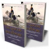 The Lancers of Bhurtpore: a Diary and History of the 16th Lancers in India 1822-1834