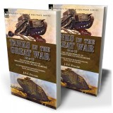 Tanks in the Great War, 1914-18: the Development of Armoured Vehicles and Warfare