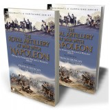 The Royal Artillery at War With Napoleon During the Peninsular War and at Waterloo, 1808-15