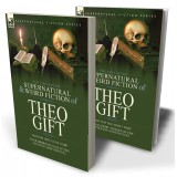 The Collected Supernatural and Weird Fiction of Theo Gift: Four Short Stories of the Strange and Unusual