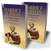 Harriet Tubman of the Underground Railroad—Abolitionist, Civil War Scout, Civil Rights Activis