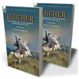 Blücher: the Uprising of Prussia Against Napoleon 1806-1815