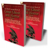 The Third Leonaur Book of Great Ghost and Horror Stories: Sixteen Spine Chilling and Strange Tales Including 'The Last Lords of Gardonal', 'The Ship That Saw a Ghost', 'The Temple', 'A Strange Goldfield', and 'When I Was Dead'