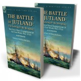 The Battle of Jutland: the Sowing & the Reaping--The Great Naval Engagement of the First World War,1916