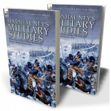 Marshal Ney's Military Studies: Battlefield Tactics and Army Organisation During the Napoleonic Age