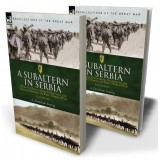 A Subaltern in Serbia: With the Tenth (Irish) Division in the Balkans During the First World War