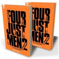 The Complete Four Just Men: Volume 2