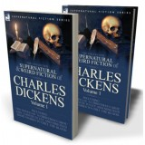 The Collected Supernatural and Weird Fiction of Charles Dickens—Volume 1