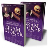 The Collected Supernatural and Weird Fiction of Bram Stoker: 3