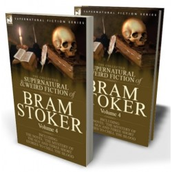 The Collected Supernatural and Weird Fiction of Bram Stoker: 4