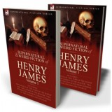 The Collected Supernatural and Weird Fiction of Henry James: Volume 1