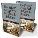 How Private George Peck Put Down the Rebellion
