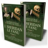 The Collected Supernatural and Weird Fiction of J. Sheridan le Fanu: 3