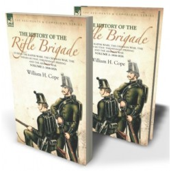 The History of the Rifle Brigade—During the Kaffir Wars, The Crimean War, The Indian Mutiny, The Fenian Uprising and the Ashanti War