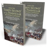 "With the ""Thirty-Second"" in the Peninsular and Other Campaigns"