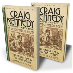 Craig Kennedy—Scientific Detective: Volume 6