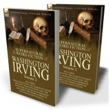 The Collected Supernatural and Weird Fiction of Washington Irving: Volume 2