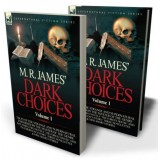 M. R. James' Dark Choices: 1