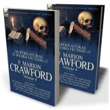 The Collected Supernatural and Weird Fiction of F. Marion Crawford: Volume 4