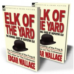Elk of the Yard: Volume 1—The Fellowship of the Frog & The Joker (or The Colossus)
