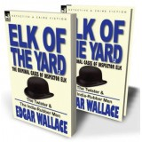 Elk of the 'Yard': Volume 2—The Twister & The India-Rubber Men