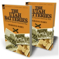 The Utah Batteries During the Spanish-American War