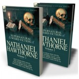 The Collected Supernatural and Weird Fiction of Nathaniel Hawthorne: Volume 2