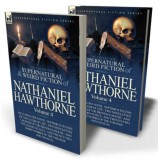 The Collected Supernatural and Weird Fiction of Nathaniel Hawthorne: Volume 4