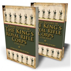 A Brief History of the King's Royal Rifle Corps 1755-1915