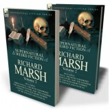 The Collected Supernatural and Weird Fiction of Richard Marsh: Volume 2