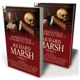 The Collected Supernatural and Weird Fiction of Richard Marsh: Volume 3