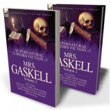 The Collected Supernatural and Weird Fiction of Mrs. Gaskell—Volume 2