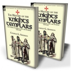 The History of the Knights Templars, the Temple Church, and the Temple, 1119-1312