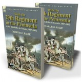 With the 29th Regiment in the Peninsula & the 60th Rifles in Canada, 1807-1832