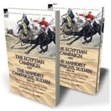 The Egyptian Campaign, 1882 & The Mahdist Campaigns, Sudan 1884-98 Two Books in One Edition