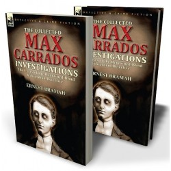 The Collected Max Carrados Investigations